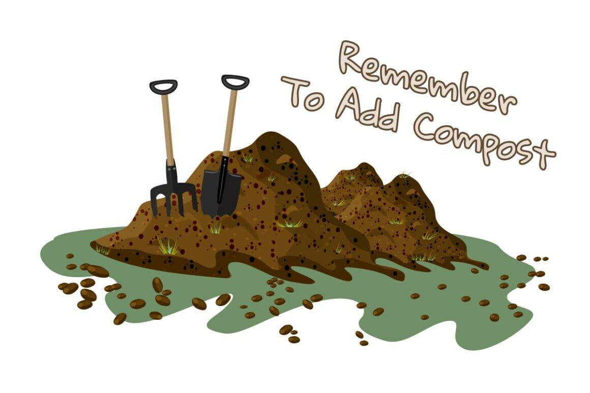 Remember To Add Compost